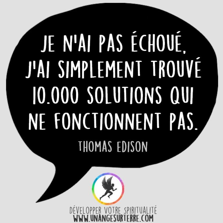 """Citation Spirituelle : """"Je n'ai pas échoué, j'ai simplement trouvé 10 000 solutions qui ne fonctionnent pas"""". Thomas Edison (un ange sur terre - unangesurterre.com)"""