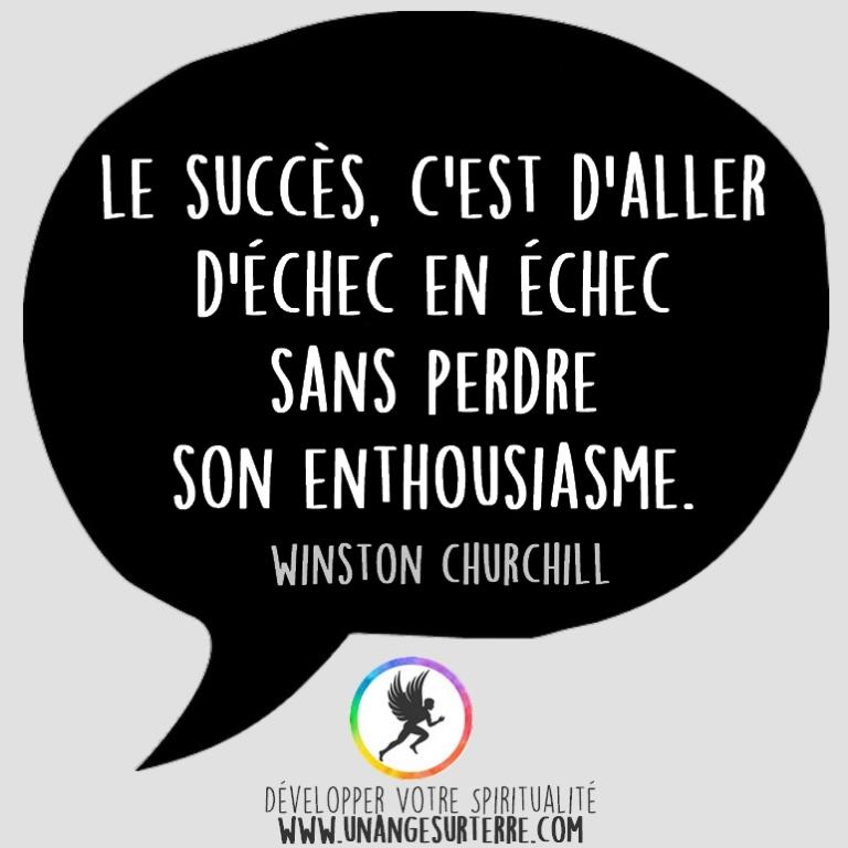 """Citation Spirituelle : """"Le succès, c'est d'aller d'échec en échec sans perdre son enthousiasme"""". Winston Churchill (un ange sur terre - unangesurterre.com)"""