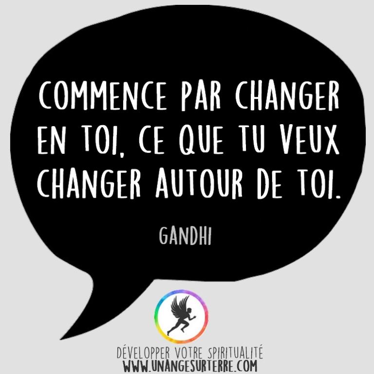 """Citation Spirituelle : """"Commence par changer en toi ce que tu veux changer autour de toi"""". Gandhi (un ange sur terre - unangesurterre.com)"""