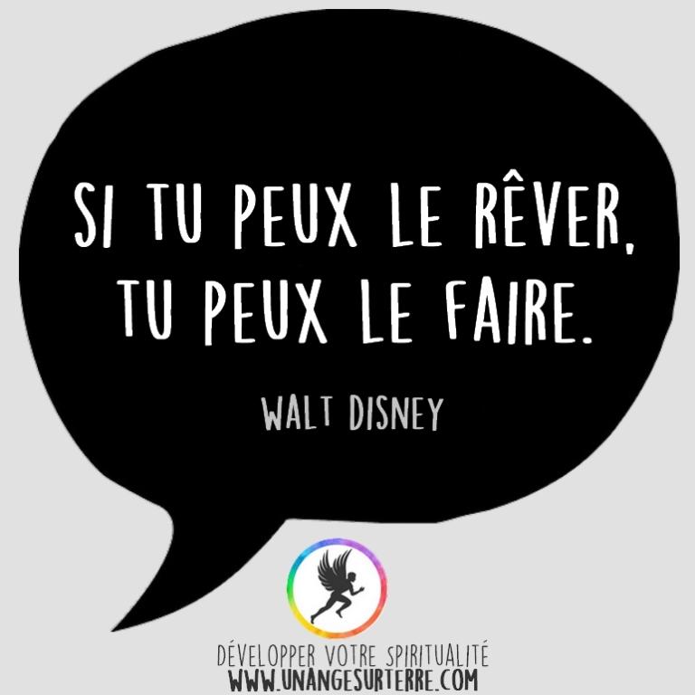 Citation Spirituelle, Si tu peux le rêver, tu peux le faire. Walt Disney (un ange sur terre - unangesurterre.com)