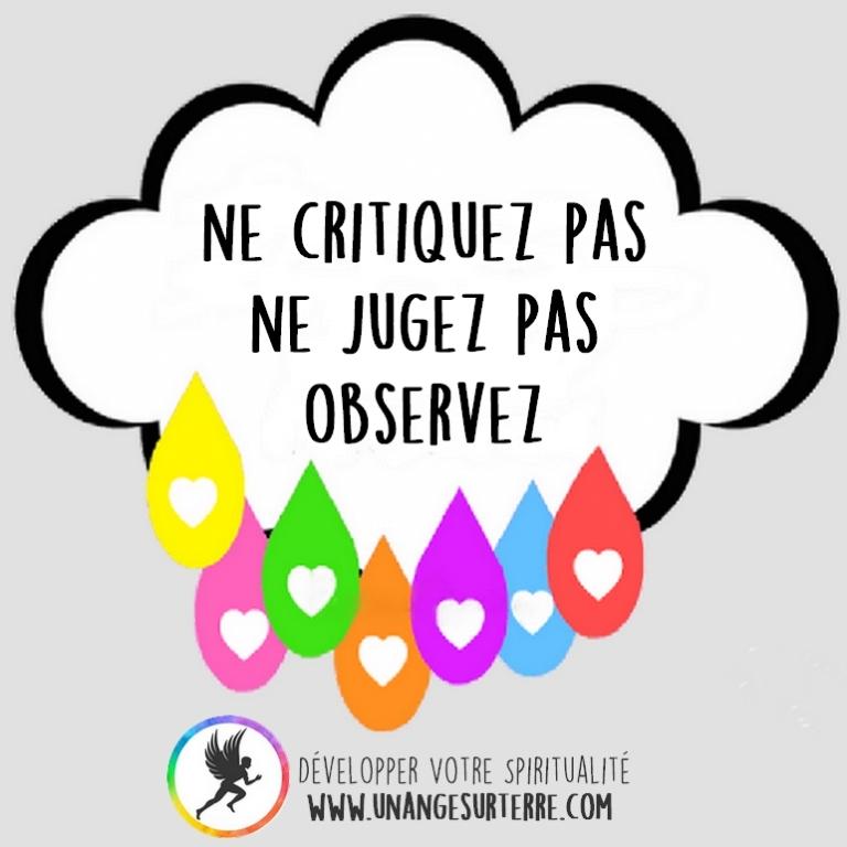 100 Conseil pour être heureux : Ne critiquez pas, ne jugez pas, observez (un ange sur terre - unangesurterre.com)