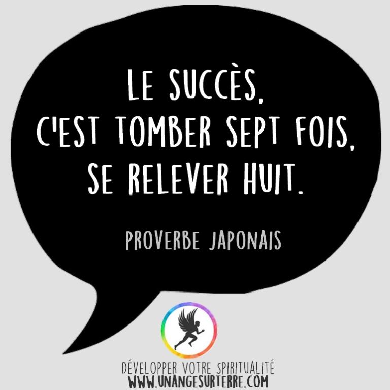 """Citation Spirituelle : """"Le succès c'est tomber sept fois se relever huit"""". Proverbe Japonais (un ange sur terre - unangesurterre.com)"""
