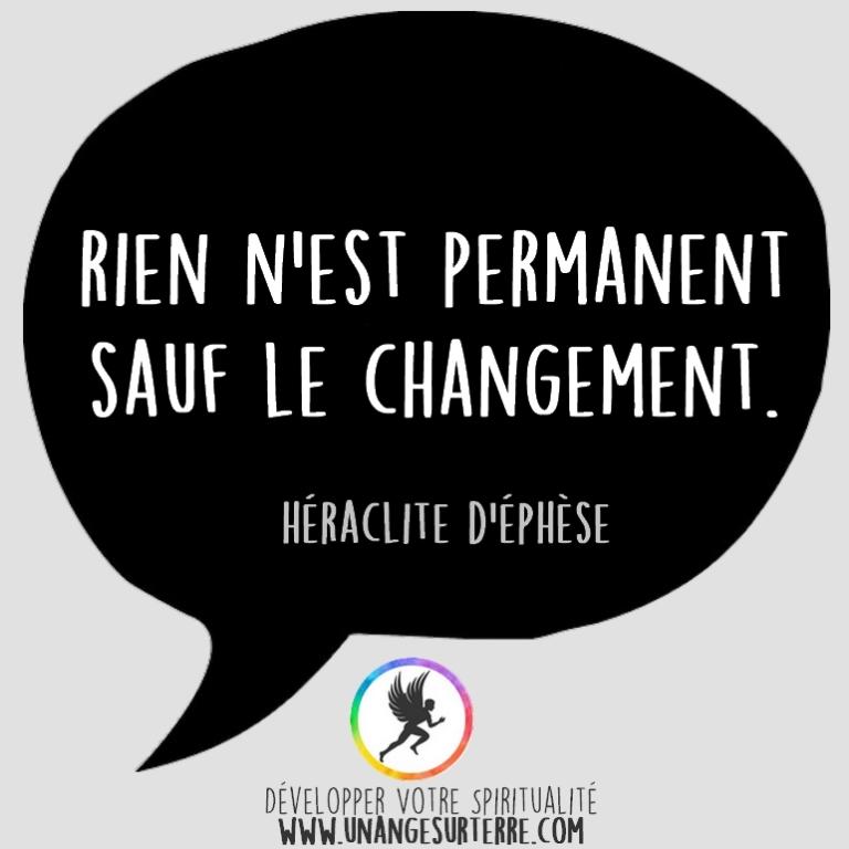"""Citation Spirituelle : """"Rien n'est permanent sauf le changement"""". Héraclite D'éphèse (un ange sur terre - unangesurterre.com)"""