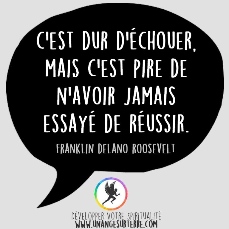 """Citation Spirituelle : """"C'est dur d'échouer, mais c'est pire de n'avoir jamais essayé de réussir"""". Franklin Delano Roosevelt (un ange sur terre - unangesurterre.com)"""