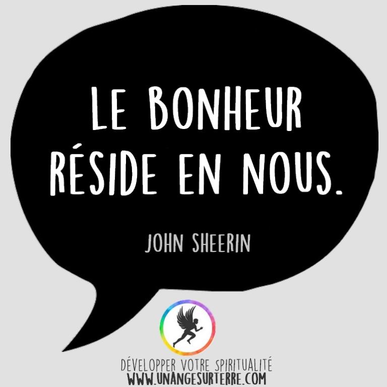 """Citation Spirituelle : """"Le bonheur réside en nous"""". John Sheerin (un ange sur terre - unangesurterre.com)"""