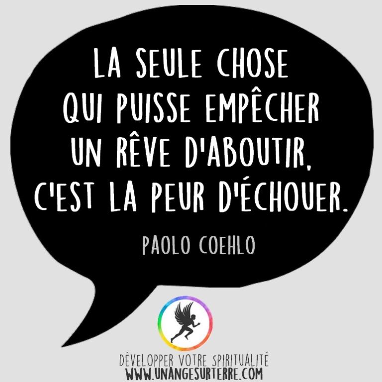 """Citation Spirituelle : """"La seule chose qui puisse empêcher un rêve d'aboutir. C'est la peur d'échouer"""". Paolo Coehlo (un ange sur terre - unangesurterre.com)"""