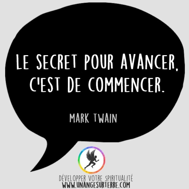 """Citation Spirituelle : """"Le secret pour avancer, c'est de commencer"""". Mark Twain (un ange sur terre - unangesurterre.com)"""