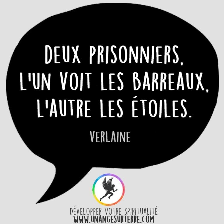"""Citation Spirituelle : """"Deux prisonniers. L'un voit les barreaux, l'autre les étoiles"""". Verlaine (un ange sur terre - unangesurterre.com)"""