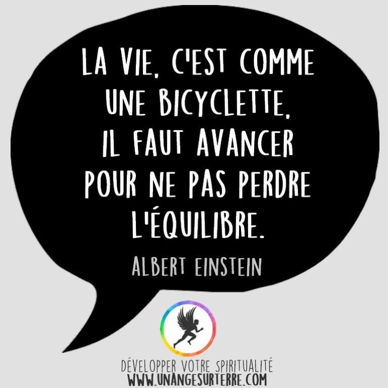 """Citation Spirituelle : """"La vie, c'est comme une bicyclette. Il faut avancer pour ne pas perdre l'équilibre"""". Albert Einstein (un ange sur terre - unangesurterre.com)"""